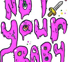 Not Your Baby by Paige K