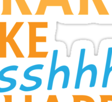 Libraries MAKE SHHHHH Happen! Sticker