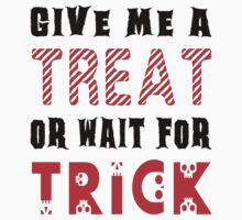 Treat... or wait for Trick #2 Kids Clothes