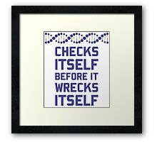 Check Yourself Before You Wreck Your DNA Genetics Framed Print