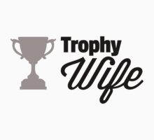Trophy Wife by GregWR