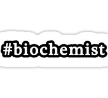 Biochemist - Hashtag - Black & White Sticker