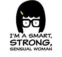 Tina Belcher - I'm A Smart, Strong, Sensual Woman T Shirt Photographic Print