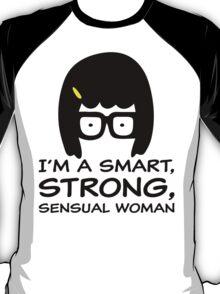 Tina Belcher - I'm A Smart, Strong, Sensual Woman T Shirt T-Shirt