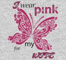 I Wear Pink For My Wife by rardesign