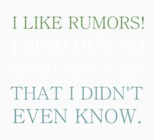 I LIKE RUMORS! I FIND OUT SO MUCH ABOUT ME Kids Clothes