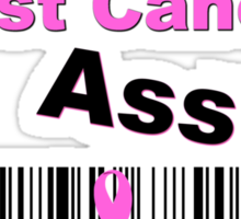 Kicking Breast Cancers A$$ Sticker