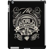 The World Belongs To Those Who Dream - White Ink iPad Case/Skin