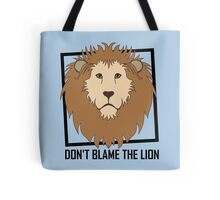 DON'T BLAME THE LION Tote Bag