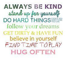 Always Be Kind Photographic Print