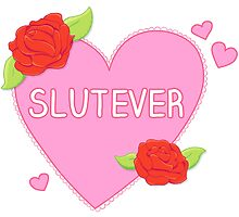Slutever Heart by shebandit