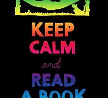 KEEP CALM AND READ A BOOK (RAINBOW) by strangebird2014