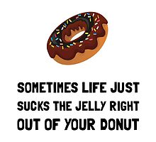 Life Sucks Jelly Donut by AmazingMart