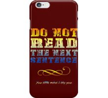 Do not read the next sentence... iPhone Case/Skin