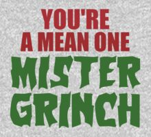 YOU'RE A MEAN ONE MISTER GRINCH Kids Clothes