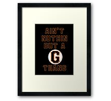 AIN'T NUTHIN BUT A G THANG Framed Print