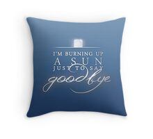 If it's my last chance to say it... Throw Pillow