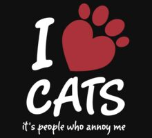 I Love Cats It's People Who Annoy Me by 2E1K