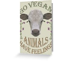 GO VEGAN - ANIMALS HAVE FEELINGS Greeting Card