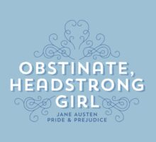 "Jane Austen: ""Obstinate Headstrong Girl"" Kids Clothes"