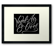 """Happy Yodelling Calligraphy  """"Yodel-Ay-Ee-Oooo""""  Brush Lettering Framed Print"""