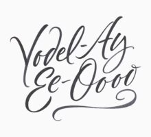 "Happy Yodelling Calligraphy  ""Yodel-Ay-Ee-Oooo""  Brush Lettering Kids Clothes"