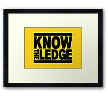 KNOW THE LEDGE Framed Print