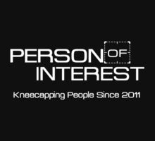 Person of Interest Kneecapping people since 2011 Shirt by CyberWingman