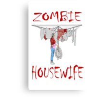 zombie housewife  Canvas Print