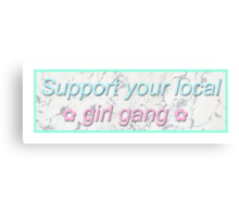 Support Your Local Girl Gang Marble Canvas Print