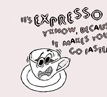 Expresso Makes You Faster by GasStationB