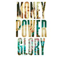 Money Power Glory Photographic Print