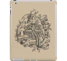 """""""Not all those who wander are lost"""" iPad Case/Skin"""
