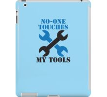 NO-ONE touches my tools funny mechanic spanner car design iPad Case/Skin