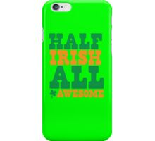 Half Irish - All AWESOME iPhone Case/Skin