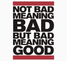 Bad Meaning Good Kids Clothes