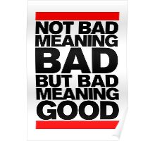 Bad Meaning Good Poster
