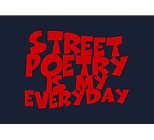 Street Poetry Is My Everyday Photographic Print