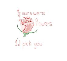 If mums were flowers by missmoneypenny
