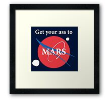 Get your ass to Mars  Framed Print