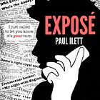 Exposé by Paul Ilett by Barnaby Edwards
