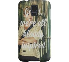 Great, we're all bloody inspired Samsung Galaxy Case/Skin