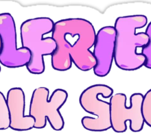 Girlfriends Talk Show Sticker