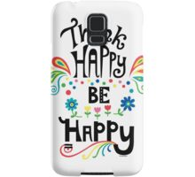Think Happy Be Happy Samsung Galaxy Case/Skin