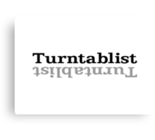 Turntablist ʇsılqɐʇuɹn⊥ Canvas Print