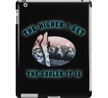 Rock Climbing The Higher I Get The Cooler It Is iPad Case/Skin