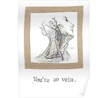 You're So Vein Poster