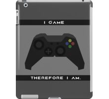 I Game Therefore I Am iPad Case/Skin