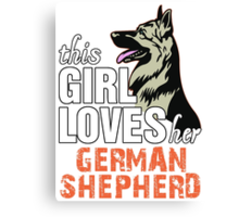 This Girl Loves Her German Shepherd Canvas Print