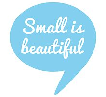 Small is beautiful text design in speech bubble for new baby by beakraus